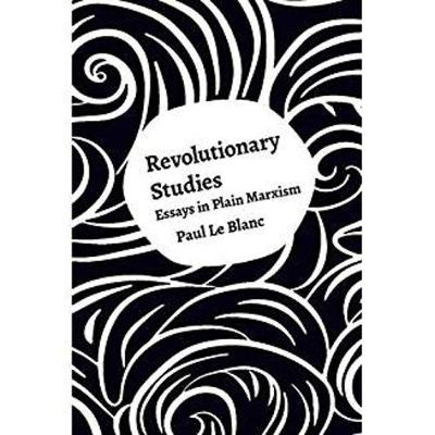 Revolutionary Studies by Paul Le Blanc