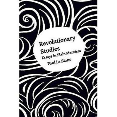 Revolutionary Studies by Paul Le Blanc