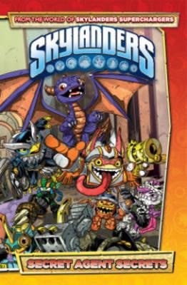 Skylanders Secret Agent Secrets by David Rodriguez