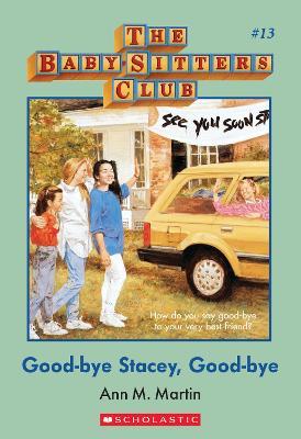 Goodbye Stacey Goodbye#13 by Martin Ann M