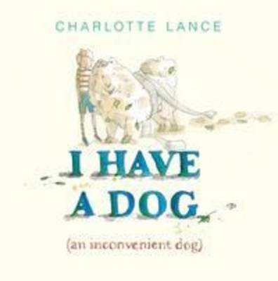 I Have a Dog by Charlotte Lance