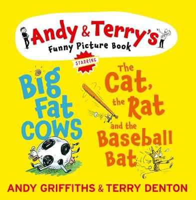 The Cat, The Rat & The Baseball Bat & Big Fat Cows by Andy Griffiths