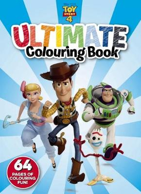 Toy Story 4: Ultimate Colouring by