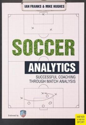 Soccer Analytics by Ian M. Franks