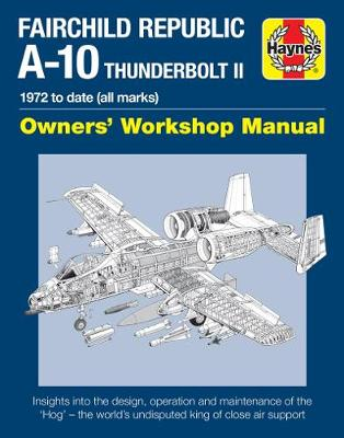Fairchild Republic A-10 Thunderbolt II by Haynes
