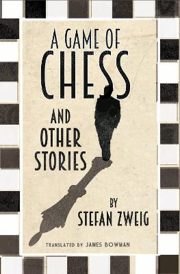 A Game of Chess and Other Stories by Stefan Zweig