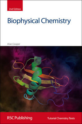 Biophysical Chemistry by Alan Cooper