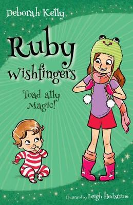Ruby Wishfingers: Toad-Ally Magic by Deborah Kelly