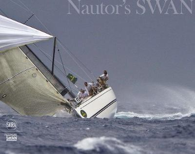 Swan: A Unique Story: Through 50 Years of Yachting Evolution by Bianca Ascenti