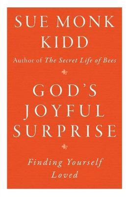 God's Joyful Surprise by Sue Monk Kidd