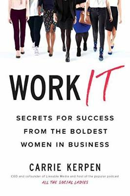 Work It by Carrie Kerpen