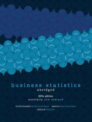 Business Statistics - Abridged: Australia New Zealand Edition with Student Resource Access 12 Months by Saroja Selvanathan