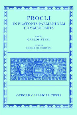 Procli In Platonis Parmenidem Commentaria by Professor Carlos Steel