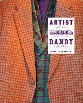 Artist/Rebel/Dandy by Kate Irvin