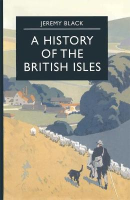 A A History of the British Isles by Professor Jeremy Black