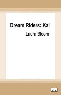 Dream Riders: Kai by Laura Bloom