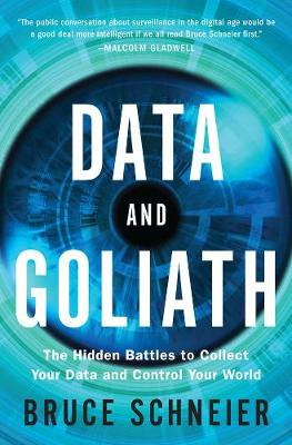Data and Goliath by Bruce Schneier