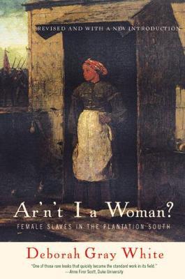 Ar'n't I a Woman? by Deborah Gray White