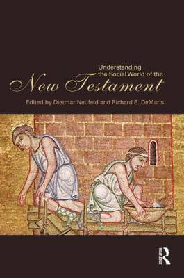 Understanding the Social World of the New Testament by Richard E. DeMaris