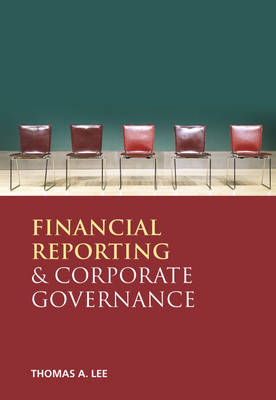 Financial Reporting and Corporate Governance by Thomas A. Lee