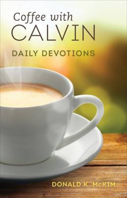 Coffee with Calvin by Donald K. McKim