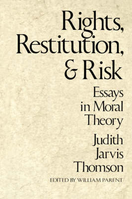Rights, Restitution and Risk by Judith Jarvis Thomson