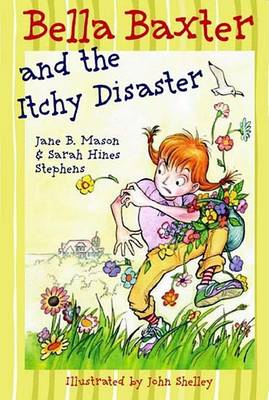 Bella Baxter and the Itchy Disaster by Jane B Mason