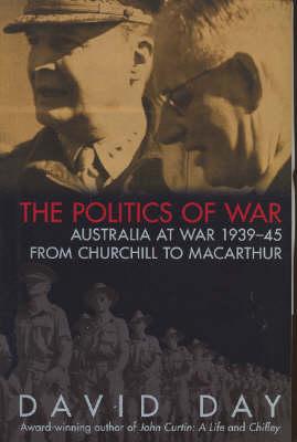 Politics of War by David A Day