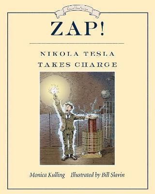 Zap! Nikola Tesla Takes Charge book