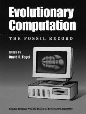 Evolutionary Computation: The Fossil Record by David B. Fogel