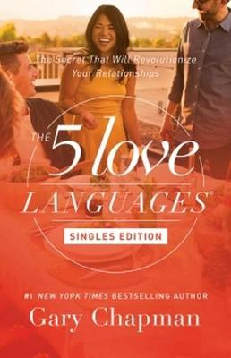 5 Love Languages: Singles Updated Edition by Gary D. Chapman