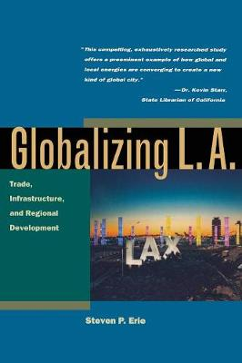Globalizing L.A. by Steven P. Erie