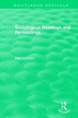 Sociological Readings and Re-readings (1996) by Paul Atkinson
