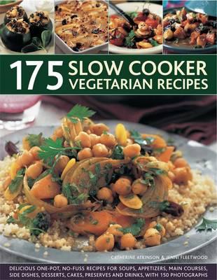 175 Slow Cooker Vegetarian Recipes by Jenni Fleetwood