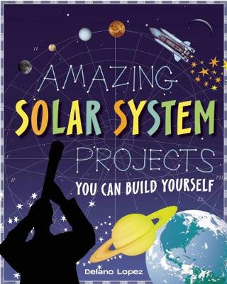 AMAZING SOLAR SYSTEM PROJECTS by Delano Lopez