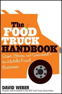 The Food Truck Handbook by David Weber