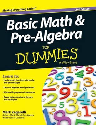Basic Math and Pre-Algebra for Dummies by Mark Zegarelli
