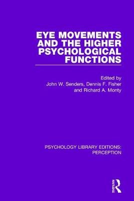 Eye Movements and the Higher Psychological Functions by John W. Senders