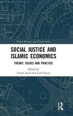 Social Justice and Islamic Economics by Toseef Azid
