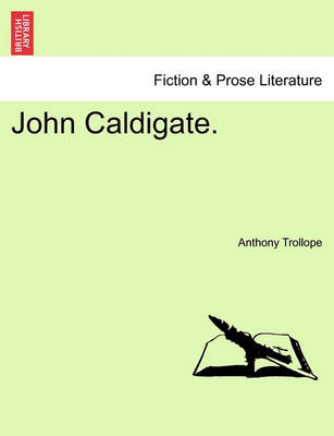 John Caldigate. by Anthony Trollope