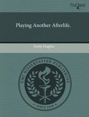 Playing Another Afterlife by Emily Hughes