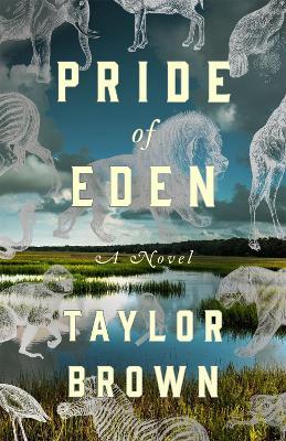 Pride of Eden: A Novel by Taylor Brown