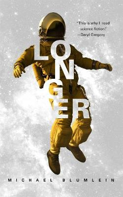 Longer by Michael Blumlein
