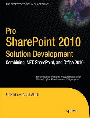 Pro SharePoint 2010 Solution Development by Ed Hild