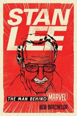 Stan Lee by Bob Batchelor