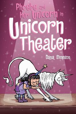Phoebe and Her Unicorn in Unicorn Theater by Dana Simpson