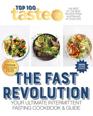 Taste Top 100 THE FAST REVOLUTION: Your ultimate intermittent fasting cookbook book