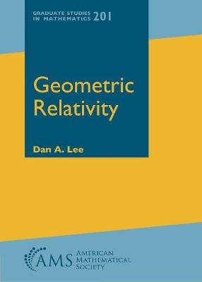 Geometric Relativity by Dan A. Lee