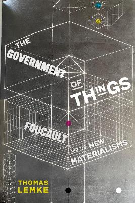 The Government of Things: Foucault and the New Materialisms book