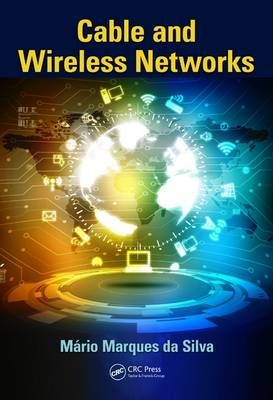 Cable and Wireless Networks by Mario Marques da Silva